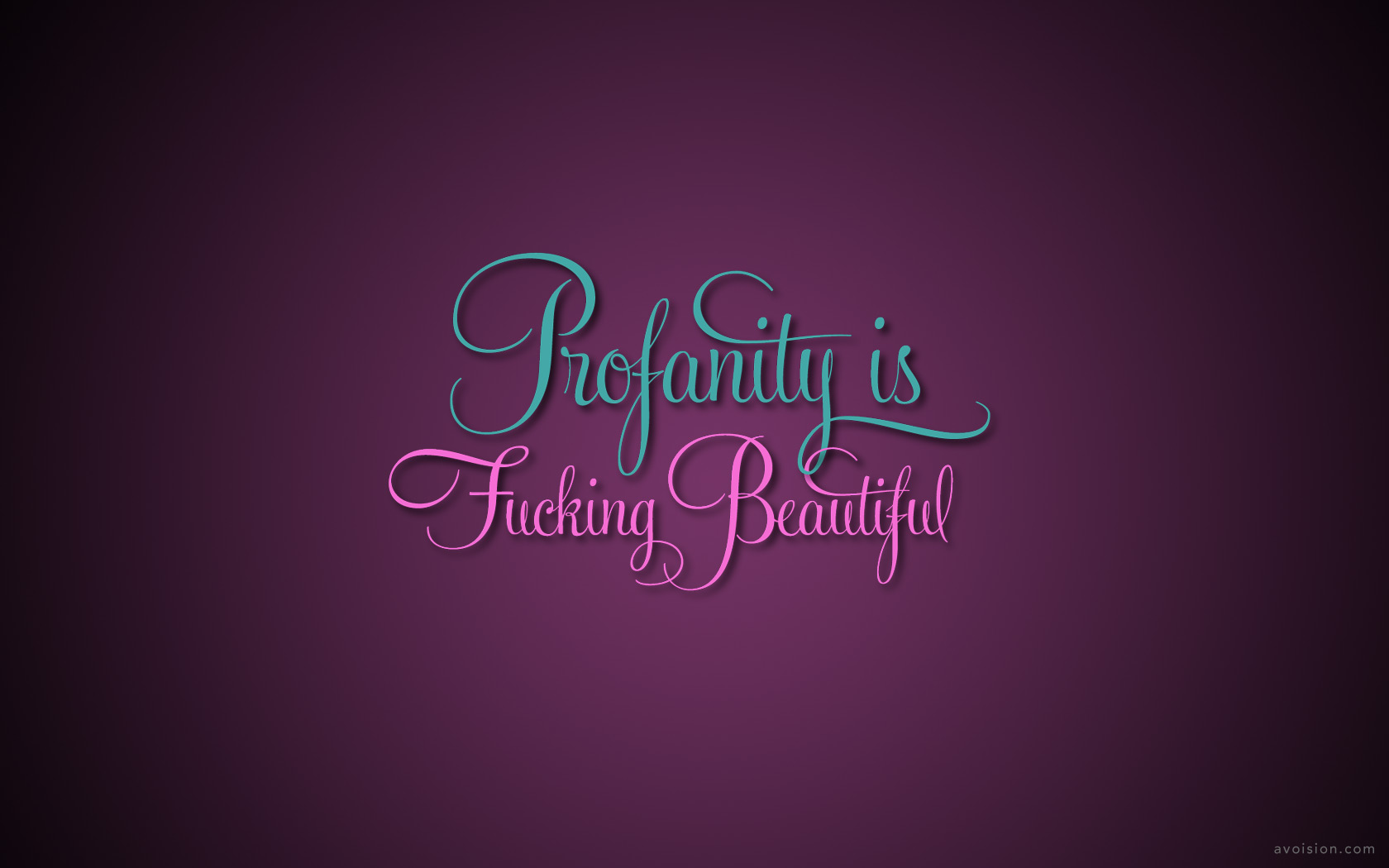 profanity is fucking beautiful  free desktop wallpaper